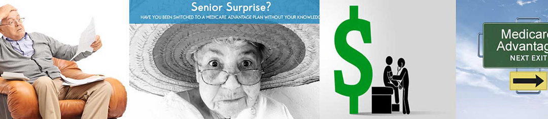Senior Surprise: Getting Switched With Little Warning Into Medicare Advantage